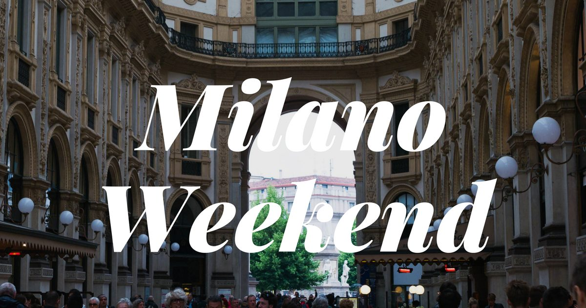 Milano weekend tips guide